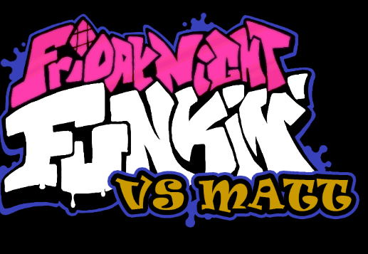 Friday Night Funkin VS Matt Mod